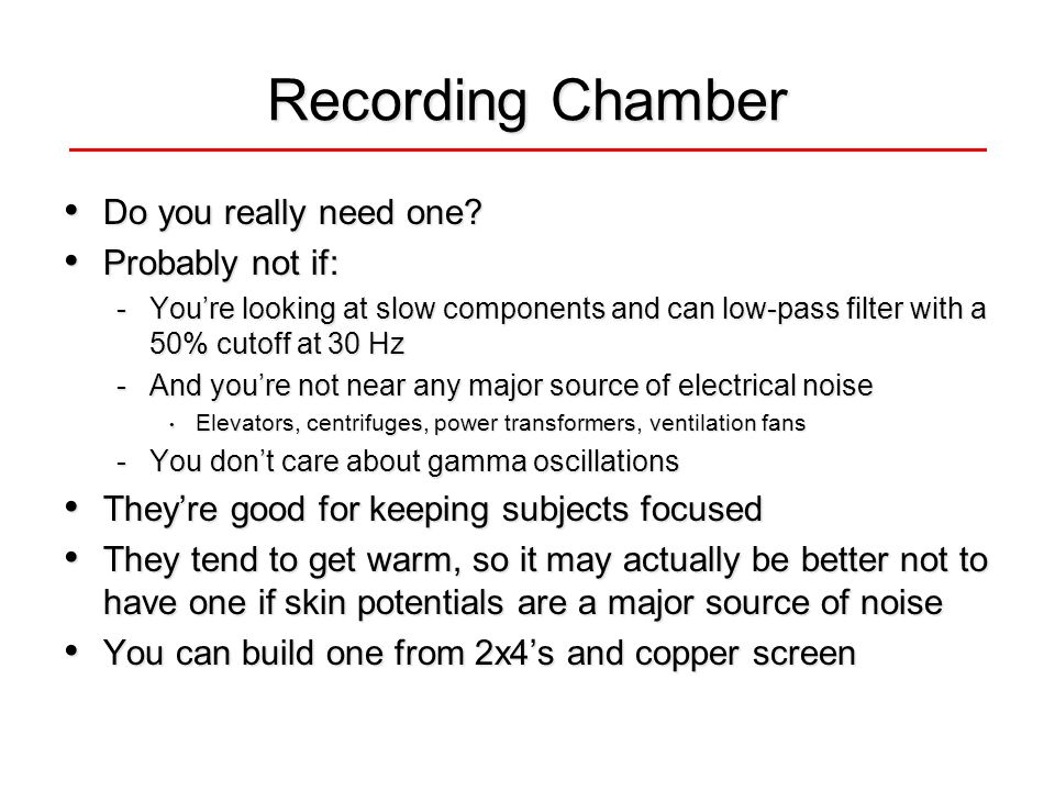 Recording Chamber Do you really need one. Do you really need one.