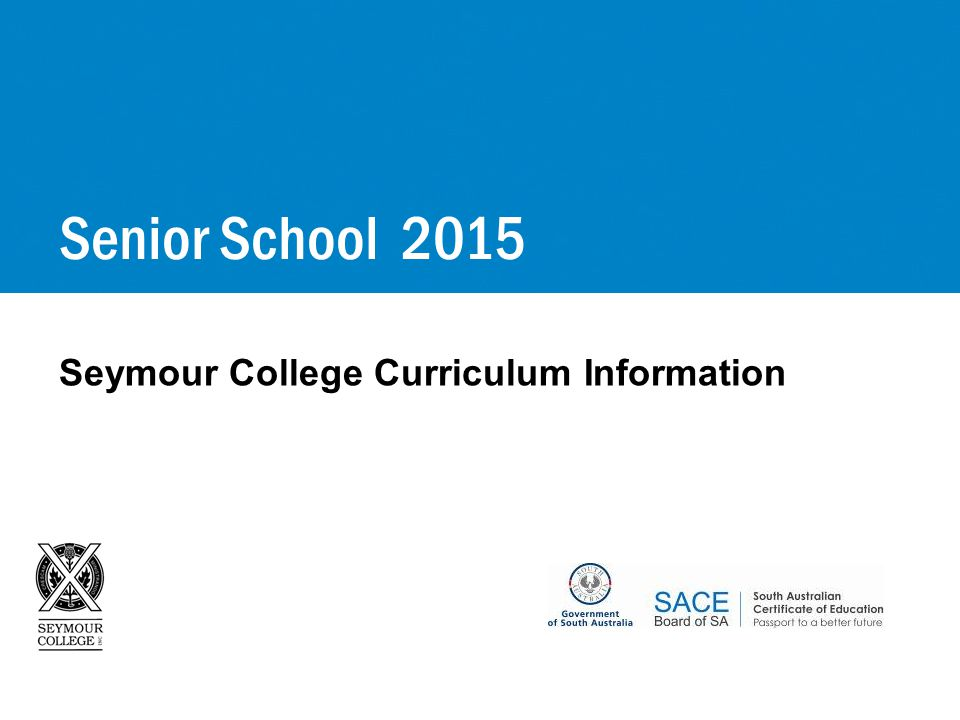 Information  Good decisions Senior School Curriculum Guide 2015 Subject Selection Survey Form