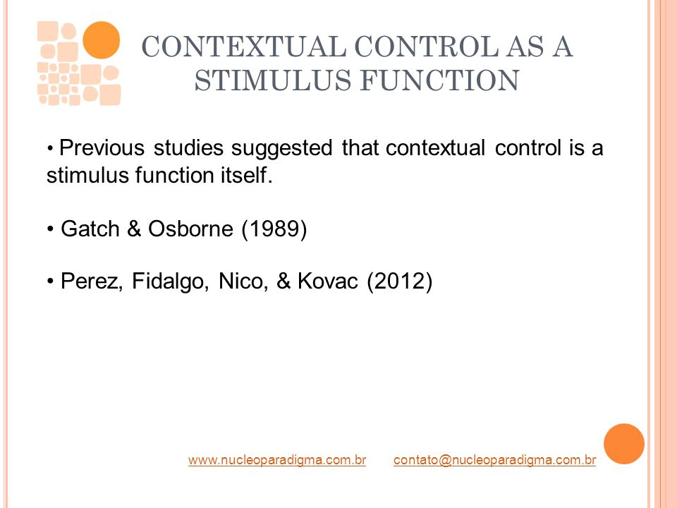 www.nucleoparadigma.com.brwww.nucleoparadigma.com.br contato@nucleoparadigma.com.brcontato@nucleoparadigma.com.br CONTEXTUAL CONTROL AS A STIMULUS FUNCTION Previous studies suggested that contextual control is a stimulus function itself.