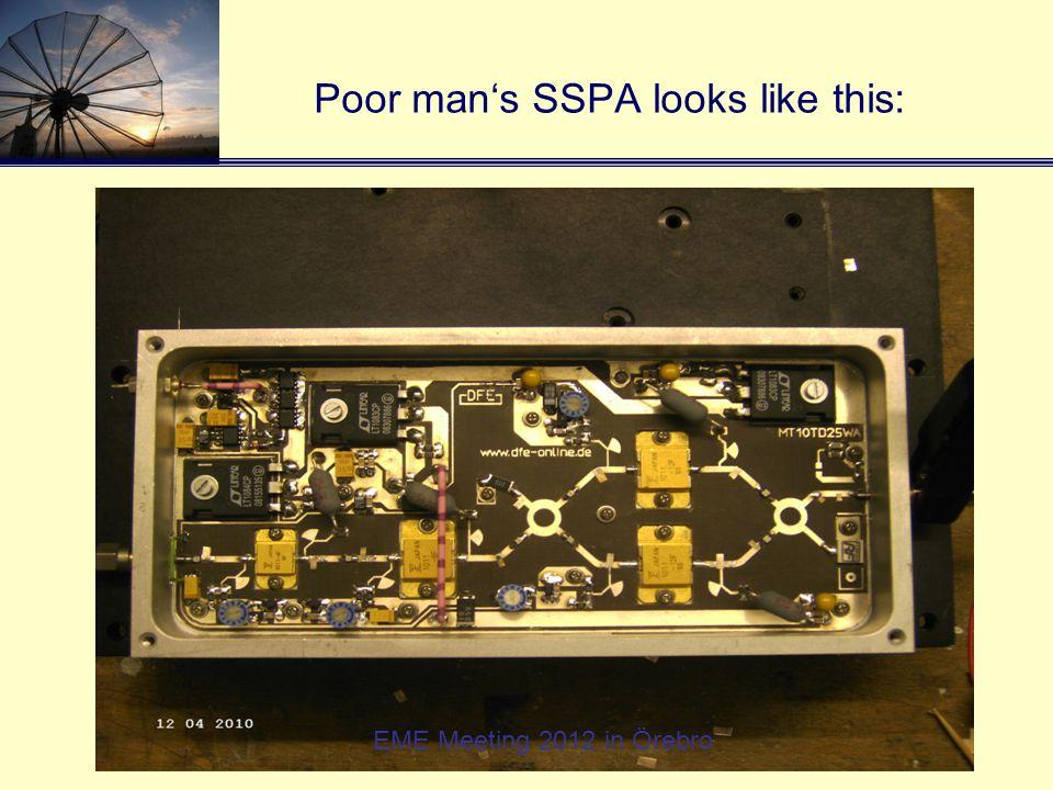Poor man's SSPA looks like this: EME Meeting 2012 in Örebro