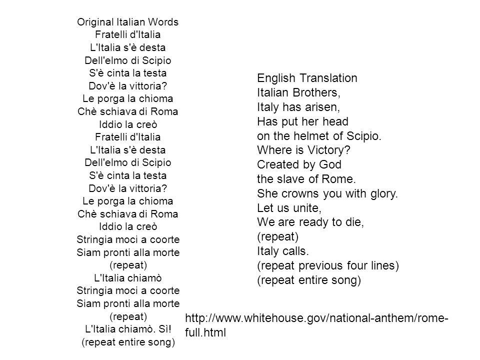 Original Italian Words Fratelli d Italia L Italia s è desta Dell elmo di Scipio S è cinta la testa Dov è la vittoria.
