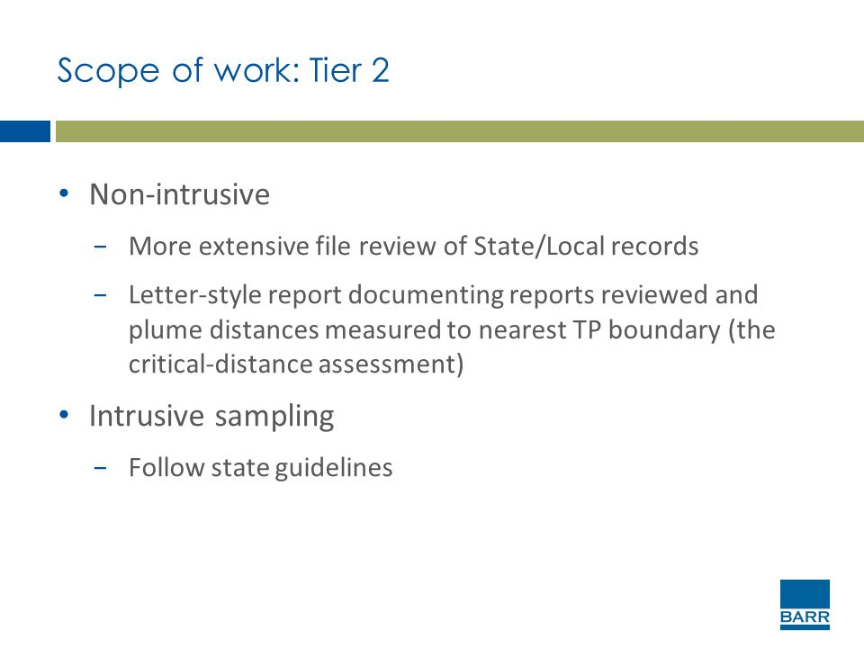 Scope of work: Tier 2 Non-intrusive −More extensive file review of State/Local records −Letter-style report documenting reports reviewed and plume dis