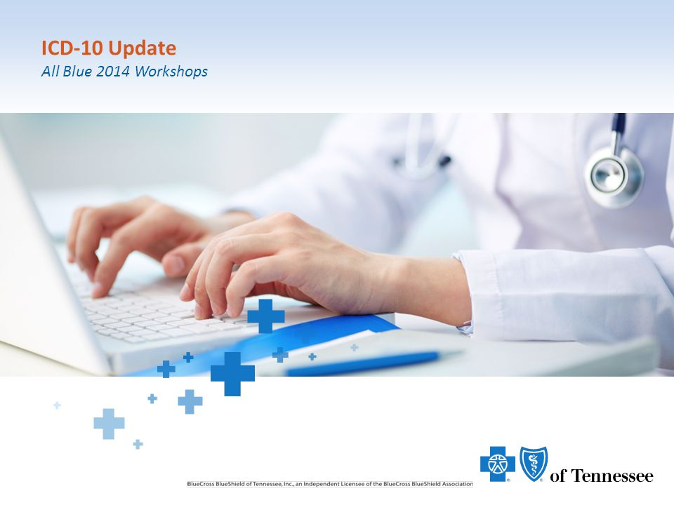 1 ICD-10 Update All Blue 2014 Workshops