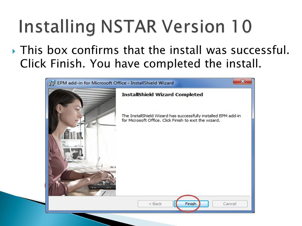  This box confirms that the install was successful. Click Finish. You have completed the install.
