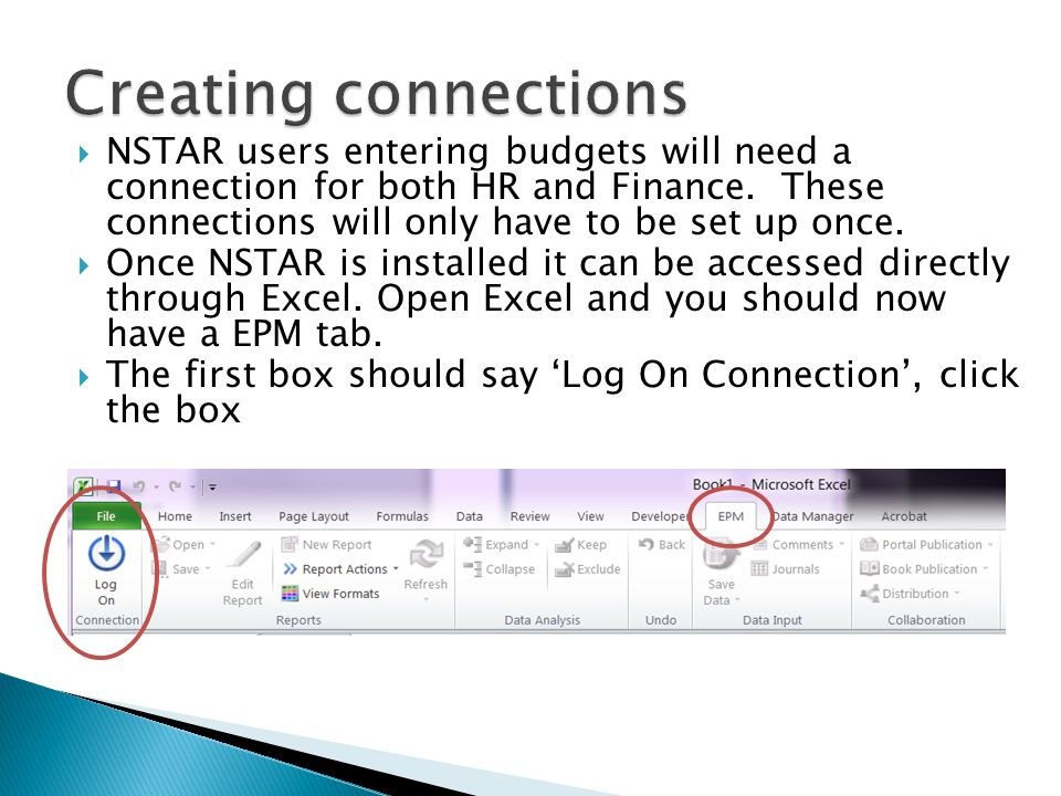  NSTAR users entering budgets will need a connection for both HR and Finance.