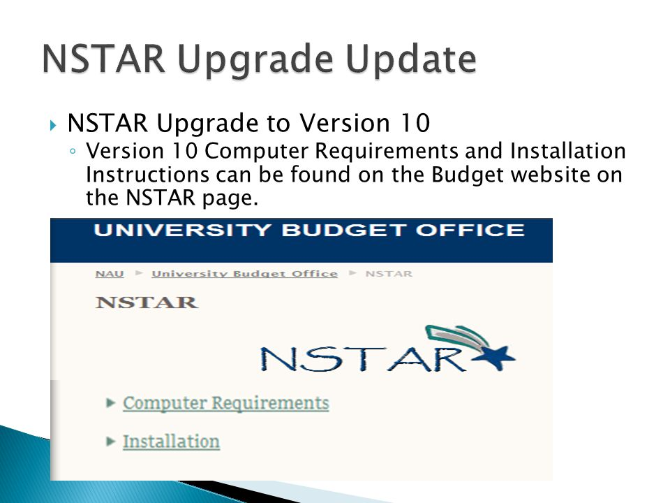  You can install NSTAR Version 10 with either Internet Explorer or Mozilla Firefox.