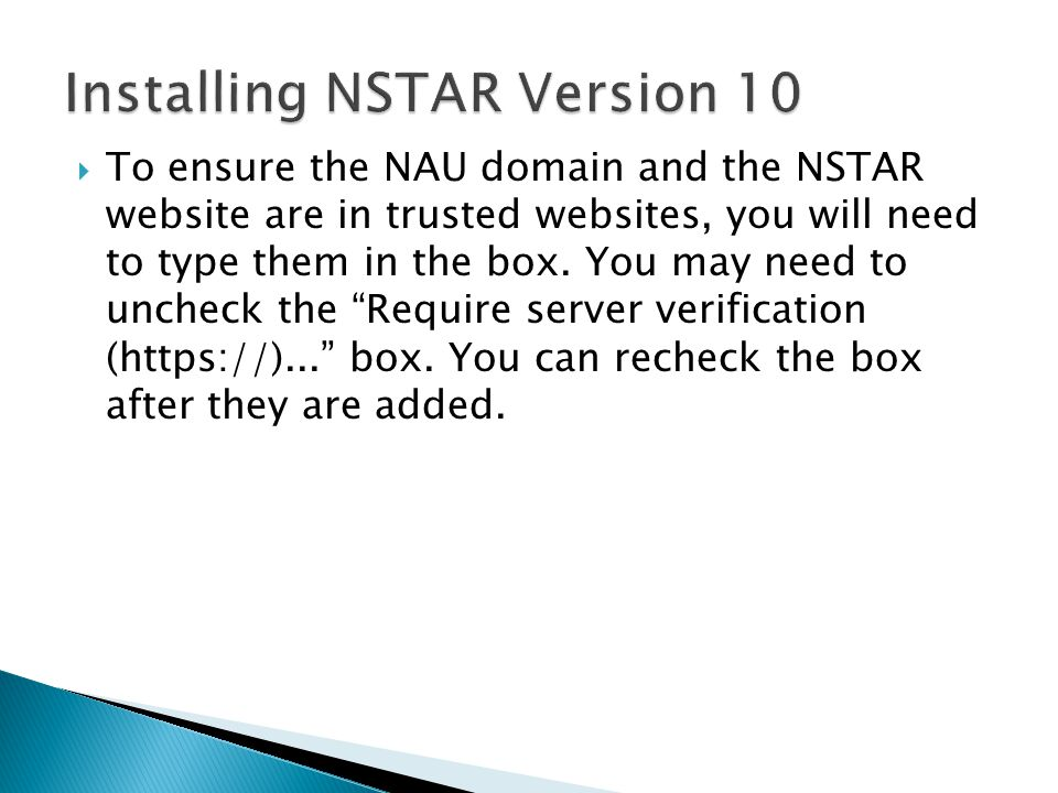  To ensure the NAU domain and the NSTAR website are in trusted websites, you will need to type them in the box.