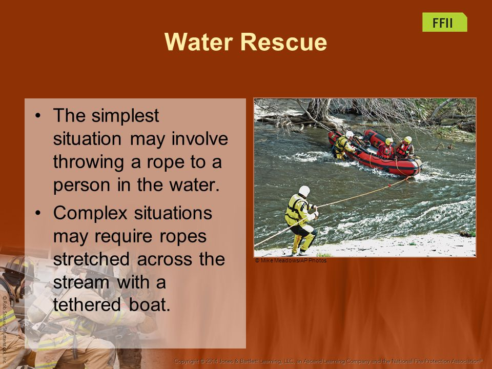Water Rescue The simplest situation may involve throwing a rope to a person in the water.