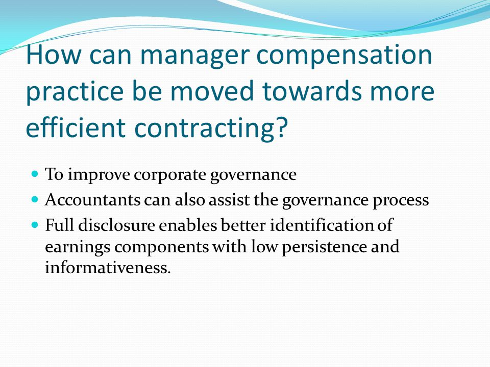 How can manager compensation practice be moved towards more efficient contracting.