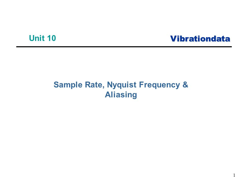Vibrationdata 1 Unit 10 Sample Rate, Nyquist Frequency & Aliasing