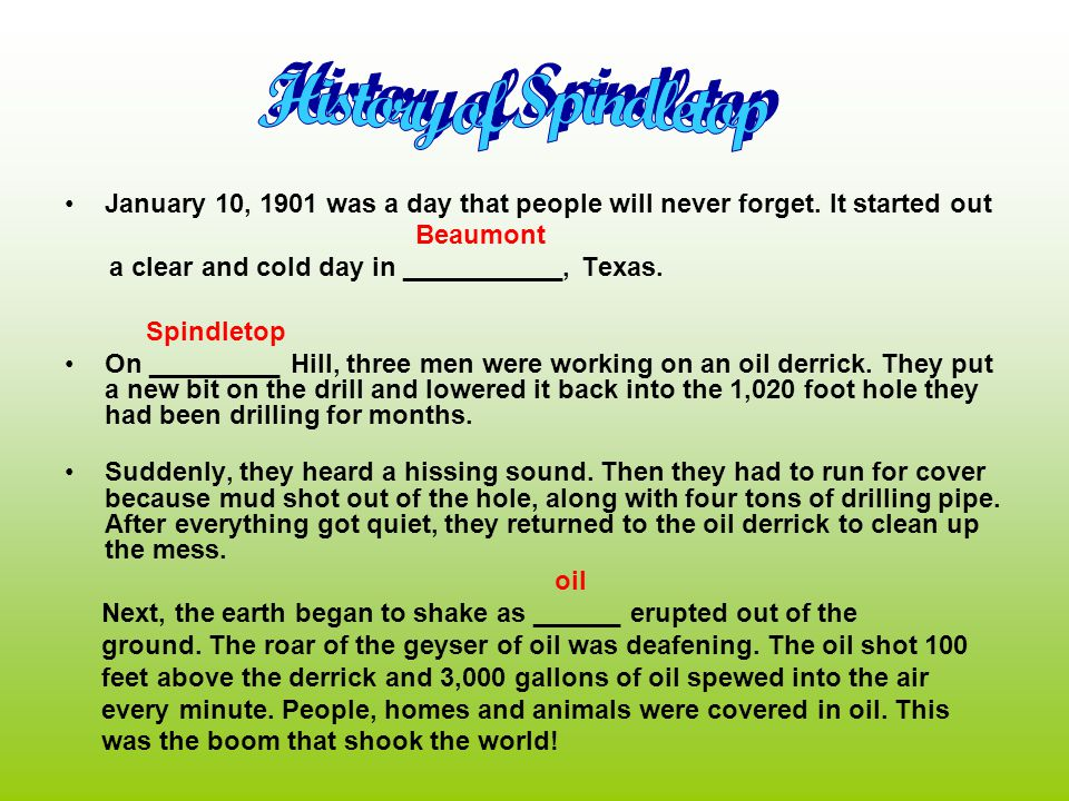 January 10, 1901 was a day that people will never forget.
