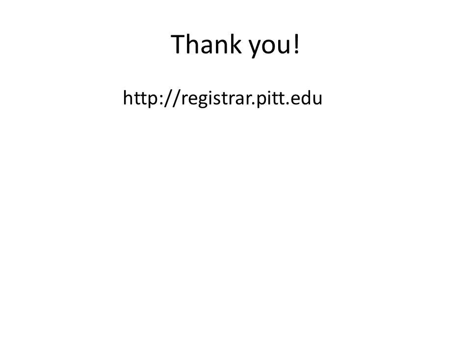 Thank you! http://registrar.pitt.edu