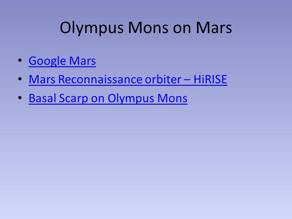 Olympus Mons on Mars Google Mars Mars Reconnaissance orbiter – HiRISE Basal Scarp on Olympus Mons