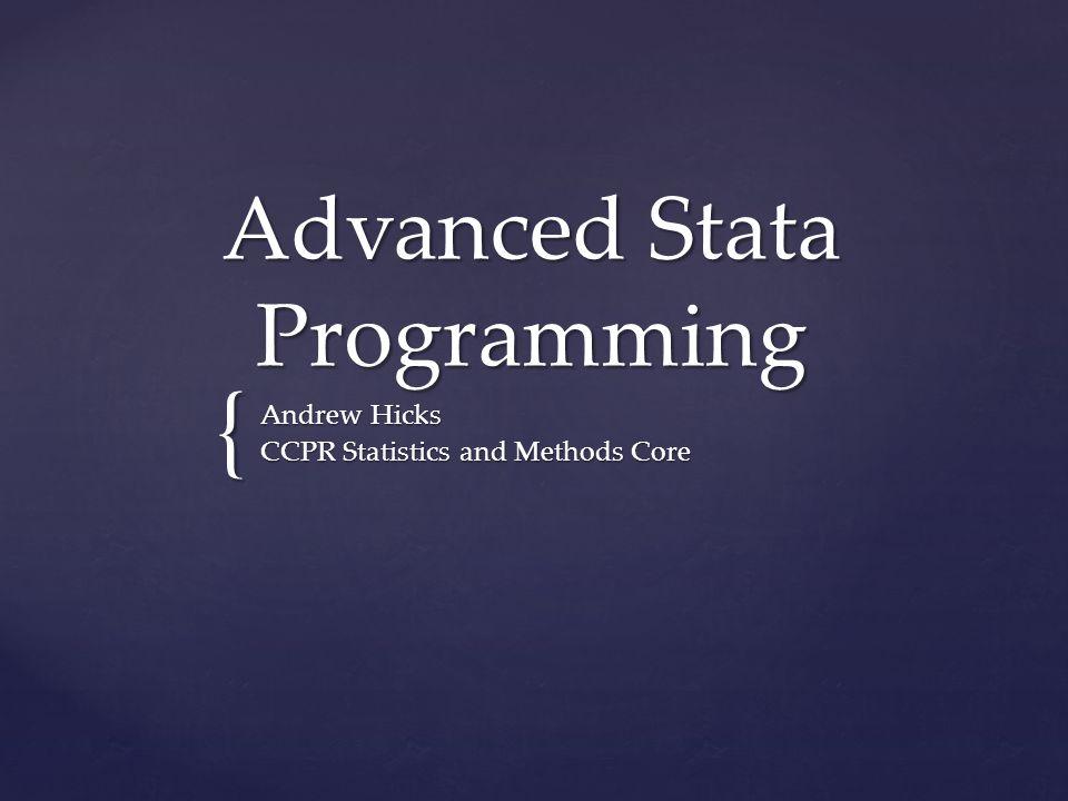Writing programs A program to center variables: program define demean foreach var of local 0 { quietly: sum `var replace `var =`var -r(mean) } end