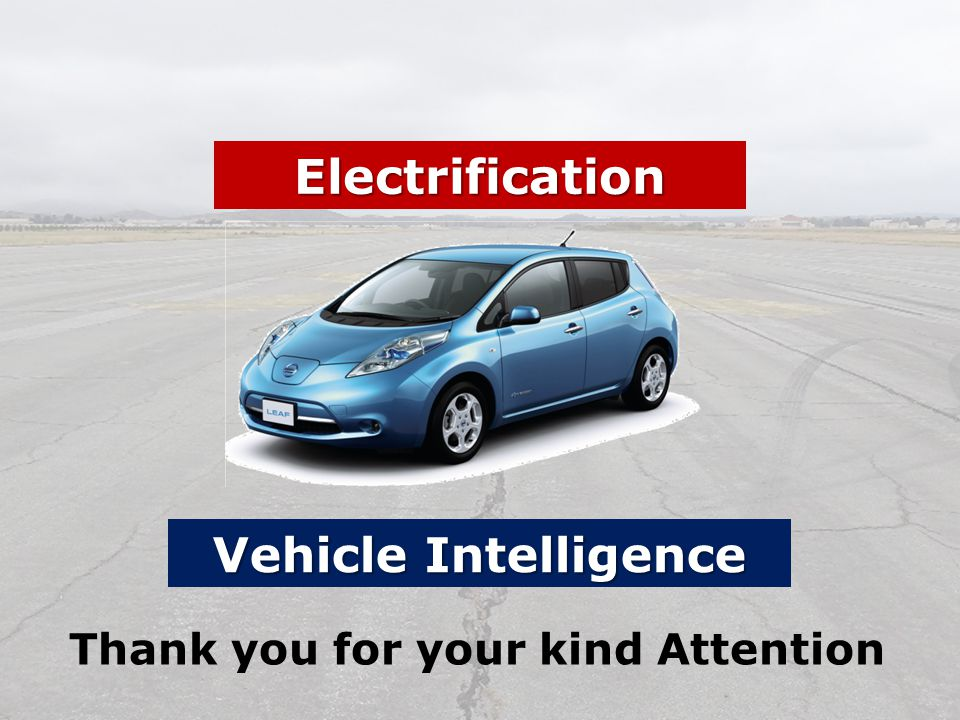 WWW.nissan-global.com 25 Thank you for your kind Attention Electrification Vehicle Intelligence