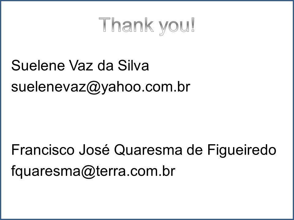 Suelene Vaz da Silva suelenevaz@yahoo.com.br Francisco José Quaresma de Figueiredo fquaresma@terra.com.br