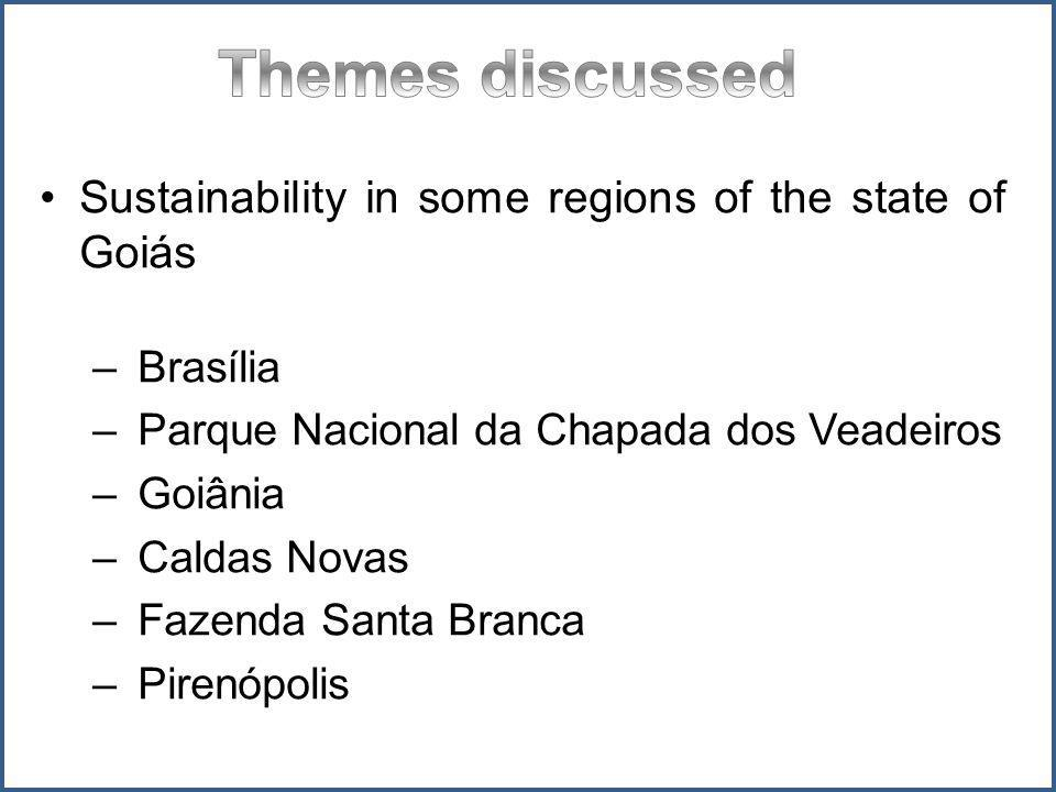 Sustainability in some regions of the state of Goiás – Brasília – Parque Nacional da Chapada dos Veadeiros – Goiânia – Caldas Novas – Fazenda Santa Br