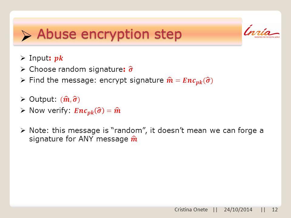  Abuse encryption step Cristina Onete || 24/10/2014 || 12