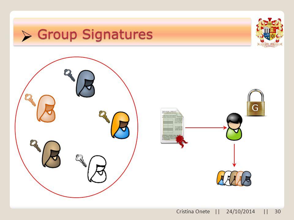  Group Signatures G Cristina Onete || 24/10/2014 || 30