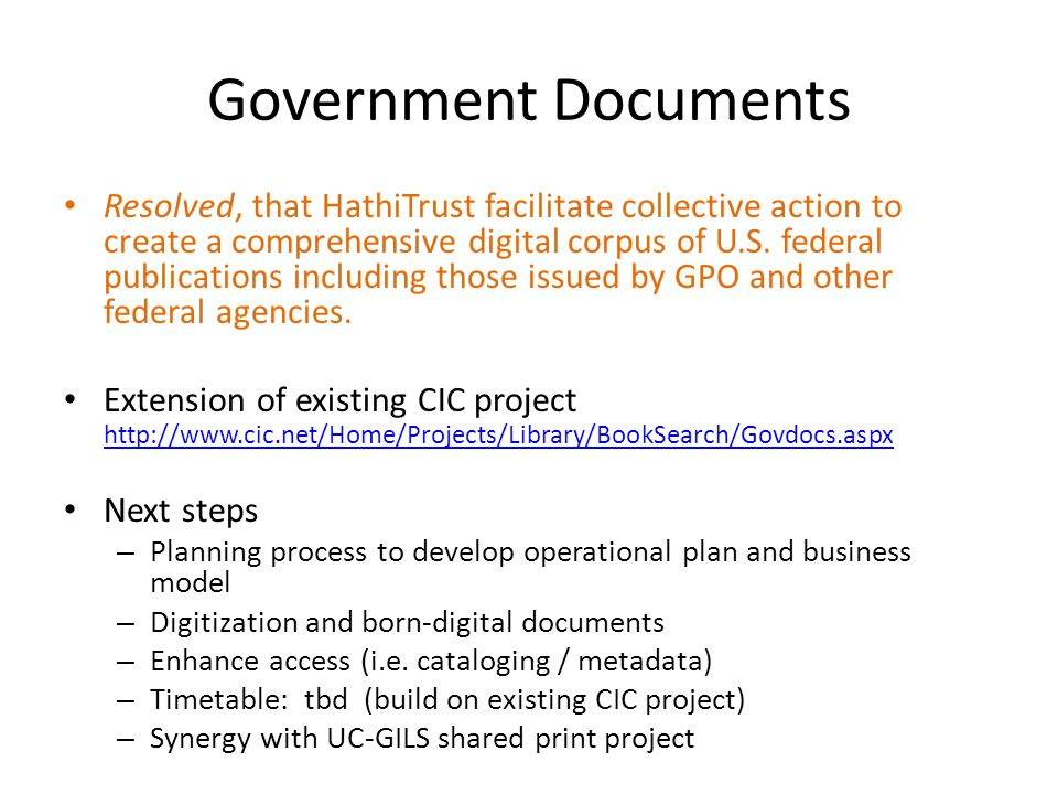 Government Documents Resolved, that HathiTrust facilitate collective action to create a comprehensive digital corpus of U.S.
