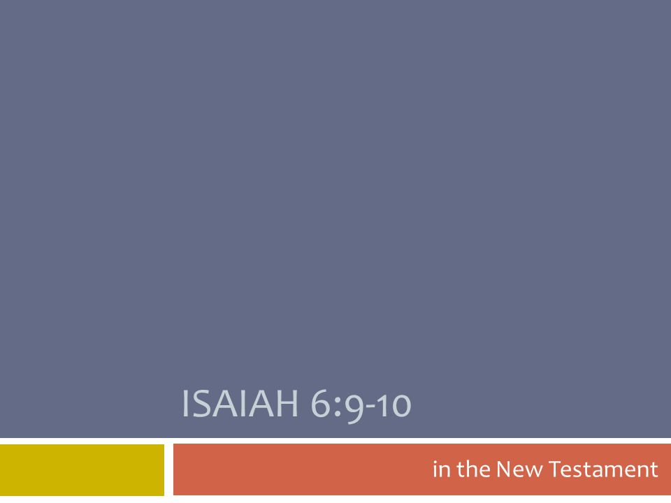 ISAIAH 6:9-10 in the New Testament