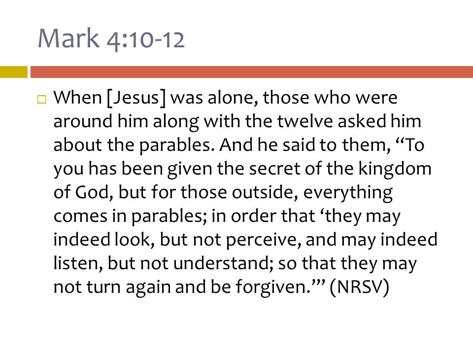 Mark 4:10-12  Isaiah and Mark were speaking to similar audiences  The passage may have been composed after many people to whom the word had been proclaimed had rejected it.