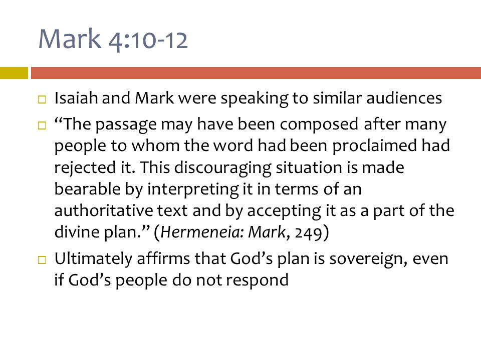 Mark 4:10-12  Do the parables serve to harden outsiders (Beale & Carson, 151).
