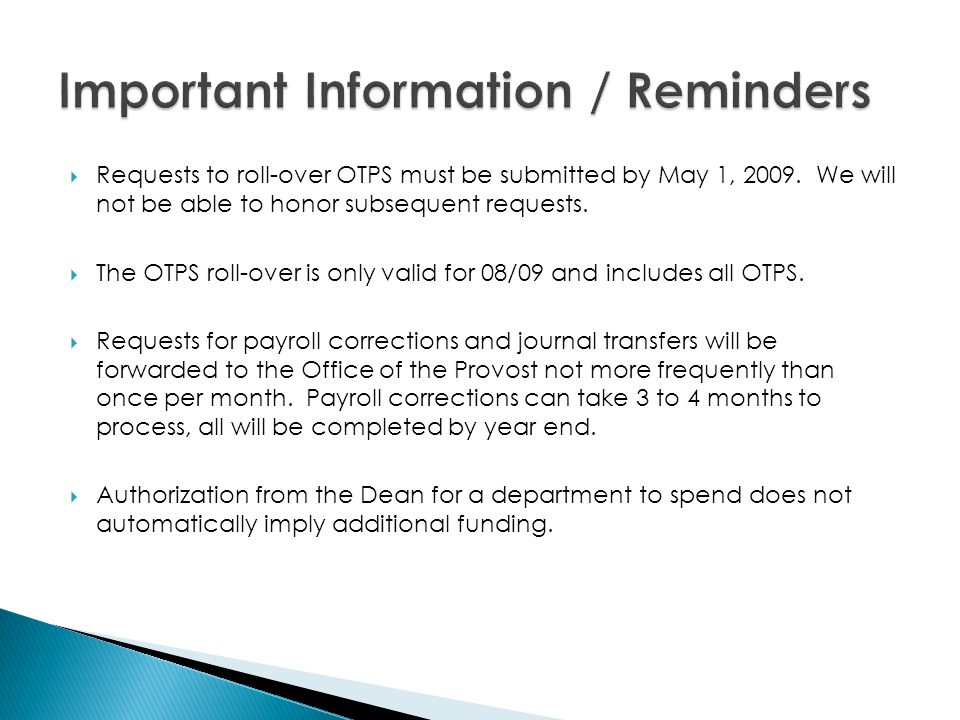  Requests to roll-over OTPS must be submitted by May 1, 2009.