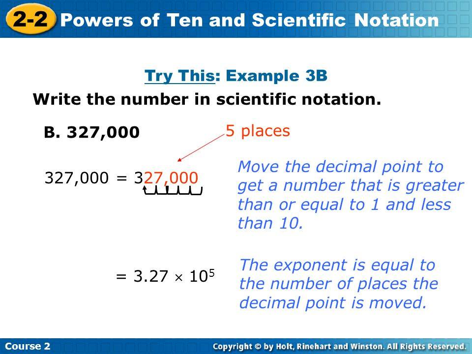 Try This: Example 3B Insert Lesson Title Here Course 2 2-2 Powers of Ten and Scientific Notation Write the number in scientific notation.