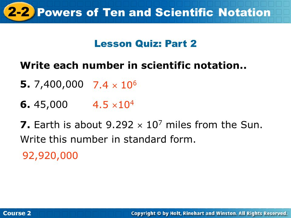Lesson Quiz: Part 2 Write each number in scientific notation..
