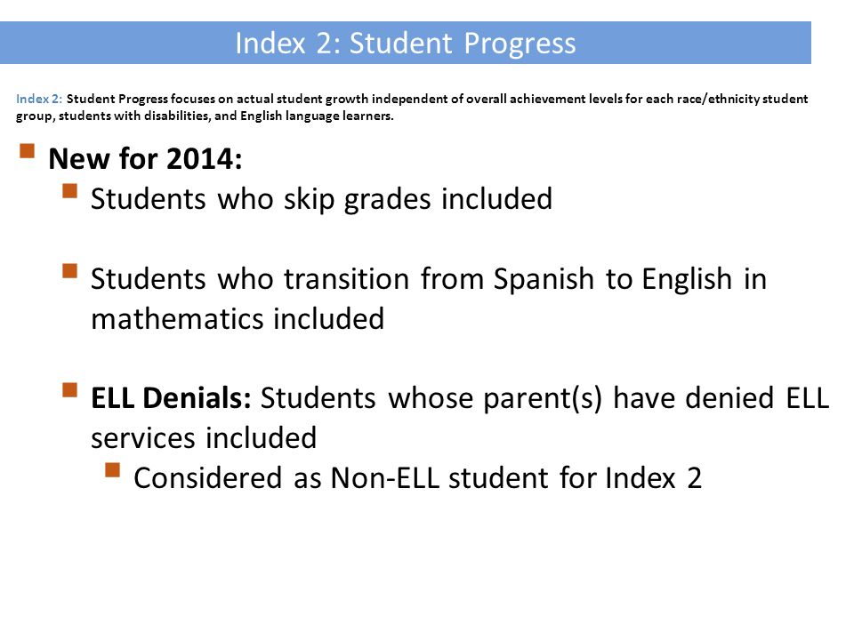Index 2: Student Progress focuses on actual student growth independent of overall achievement levels for each race/ethnicity student group, students with disabilities, and English language learners.