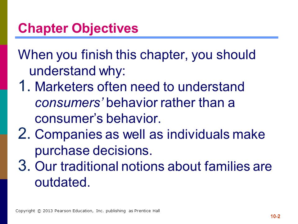 10-2 Copyright © 2013 Pearson Education, Inc. publishing as Prentice Hall Chapter Objectives When you finish this chapter, you should understand why: