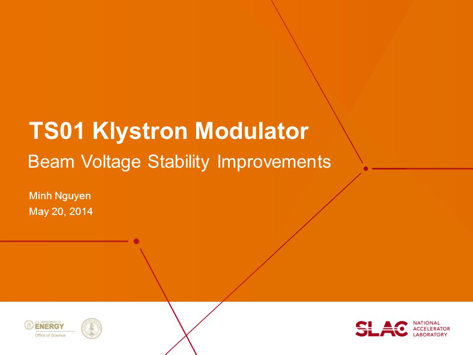 TS01 Klystron Modulator Minh Nguyen May 20, 2014 Beam Voltage Stability Improvements