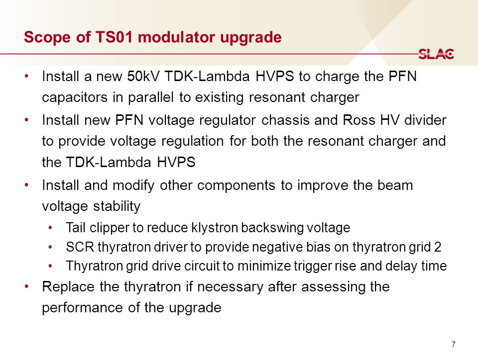 7 Scope of TS01 modulator upgrade Install a new 50kV TDK-Lambda HVPS to charge the PFN capacitors in parallel to existing resonant charger Install new