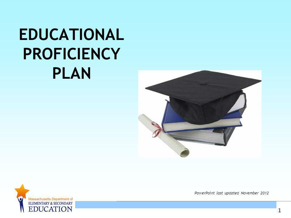1 EDUCATIONAL PROFICIENCY PLAN PowerPoint last updated November 2012