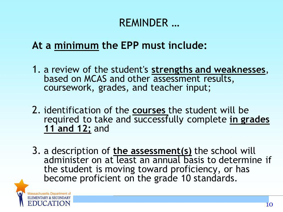 10 REMINDER … At a minimum the EPP must include: 1.