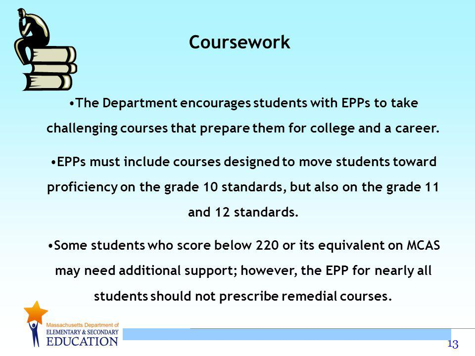 13 The Department encourages students with EPPs to take challenging courses that prepare them for college and a career.