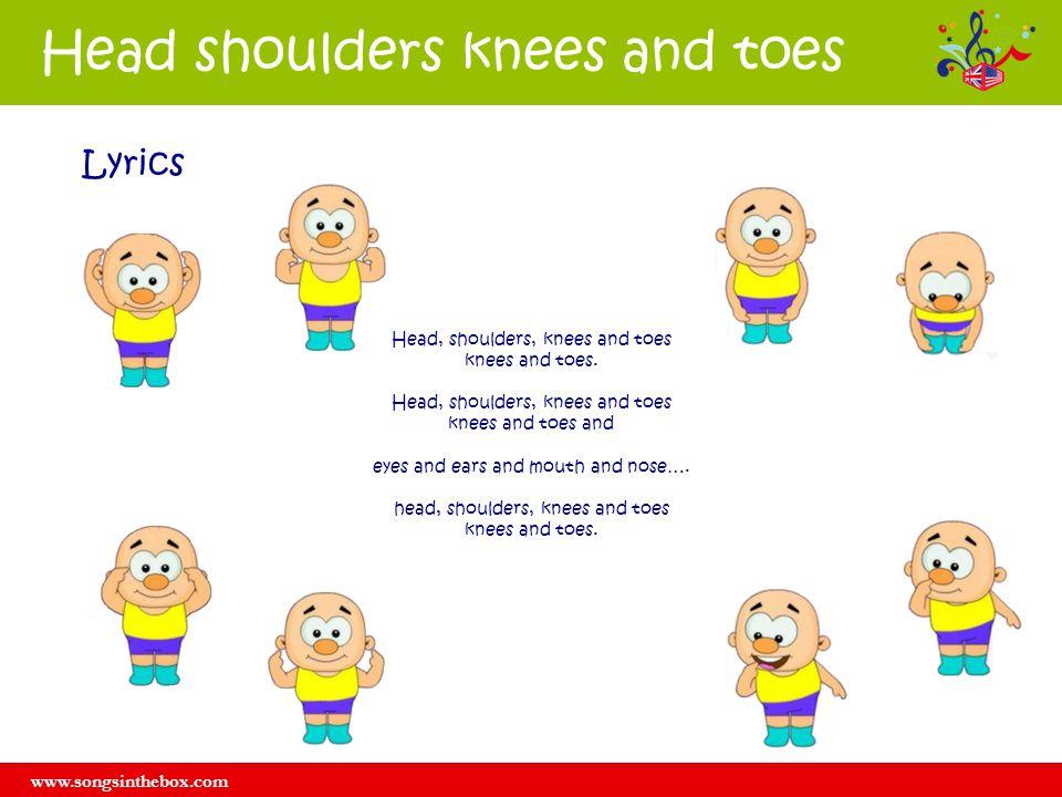 Head shoulders knees and toes Lyrics Head, shoulders, knees and toes knees and toes. Head, shoulders, knees and toes knees and toes and eyes and ears