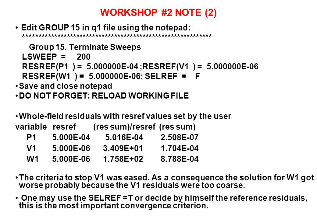 WORKSHOP #2 NOTE (2) Edit GROUP 15 in q1 file using the notepad: ************************************************************ Group 15. Terminate Swee