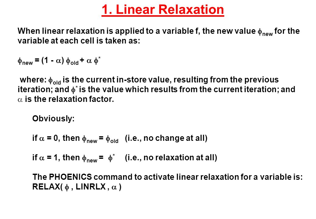 1. Linear Relaxation When linear relaxation is applied to a variable f, the new value  new for the variable at each cell is taken as:  new = (1 - 