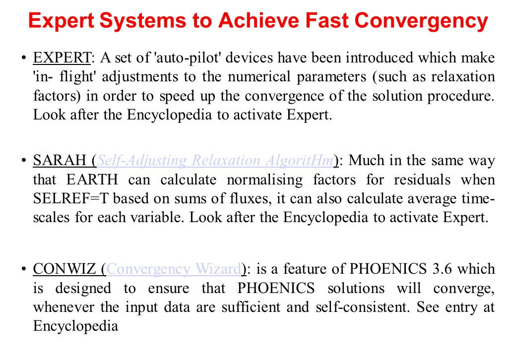 Expert Systems to Achieve Fast Convergency EXPERT: A set of 'auto-pilot' devices have been introduced which make 'in- flight' adjustments to the numer