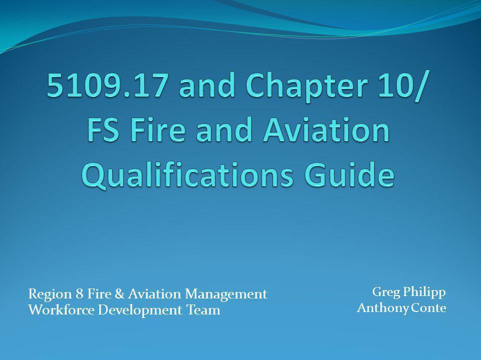 Greg Philipp Anthony Conte Region 8 Fire & Aviation Management Workforce Development Team
