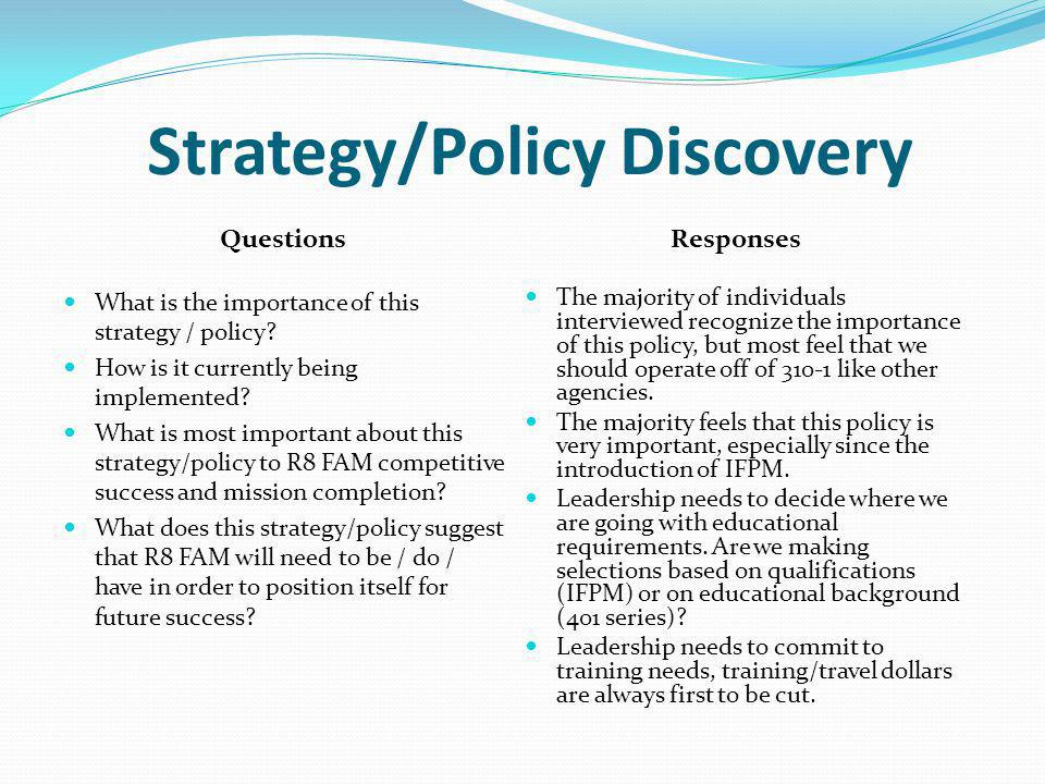 Strategy/Policy Discovery What is the importance of this strategy / policy.