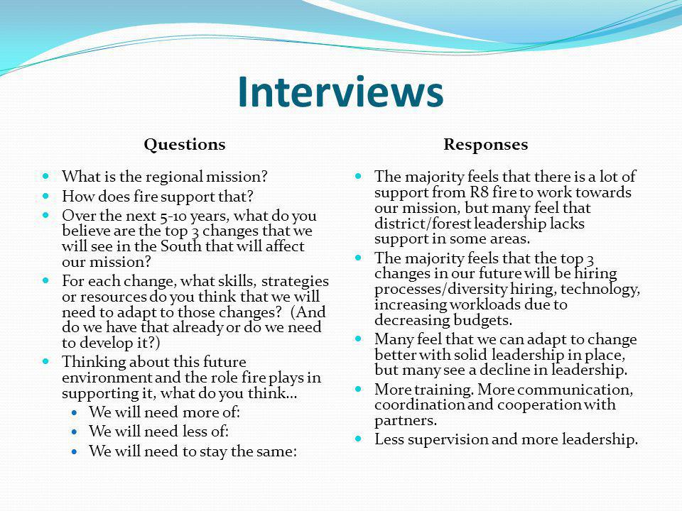 Interviews What is the regional mission. How does fire support that.