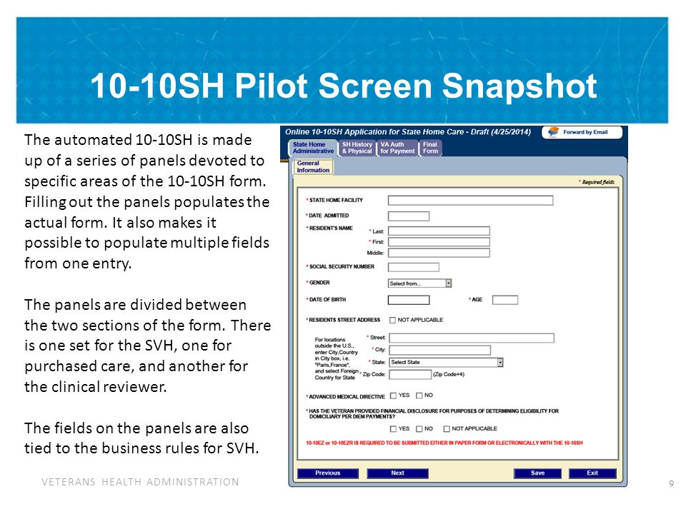 VETERANS HEALTH ADMINISTRATION 10-10SH Pilot Screen Snapshot 9 The automated 10-10SH is made up of a series of panels devoted to specific areas of the 10-10SH form.