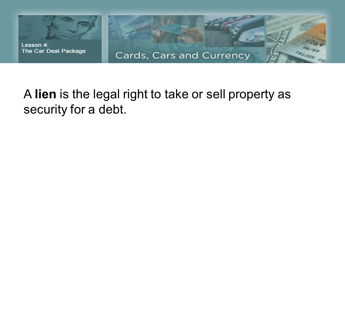 A lien is the legal right to take or sell property as security for a debt.