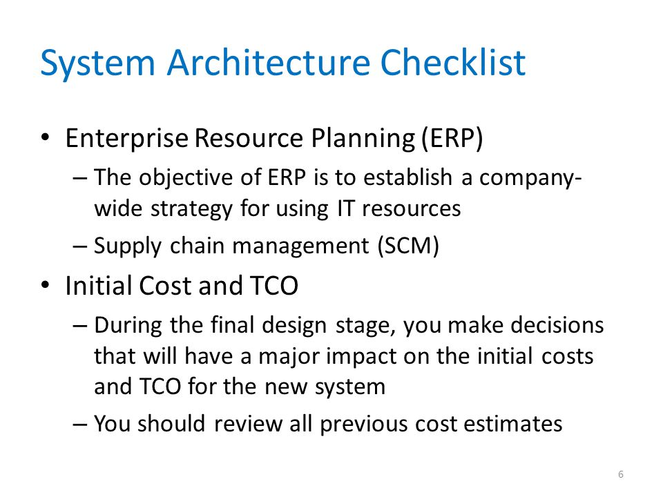 System Architecture Checklist Scalability – Scalability, also called extensibility, refers to a system's ability to expand, change or downsize easily to meet the changing need of a business enterprise – Especially important in implementing systems that are volume-rated, such as transaction processing systems 7