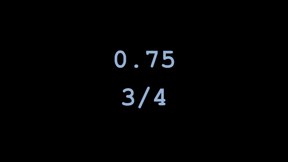 0.75 3/4