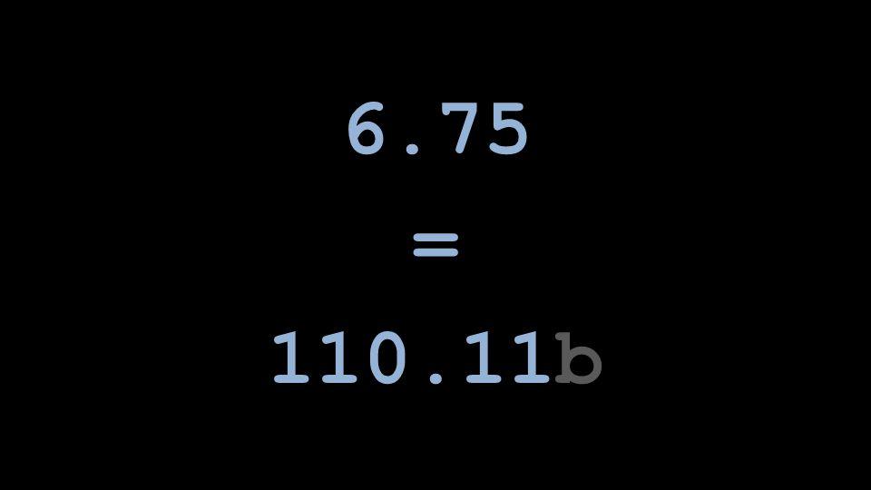 6.75 = 110.11b