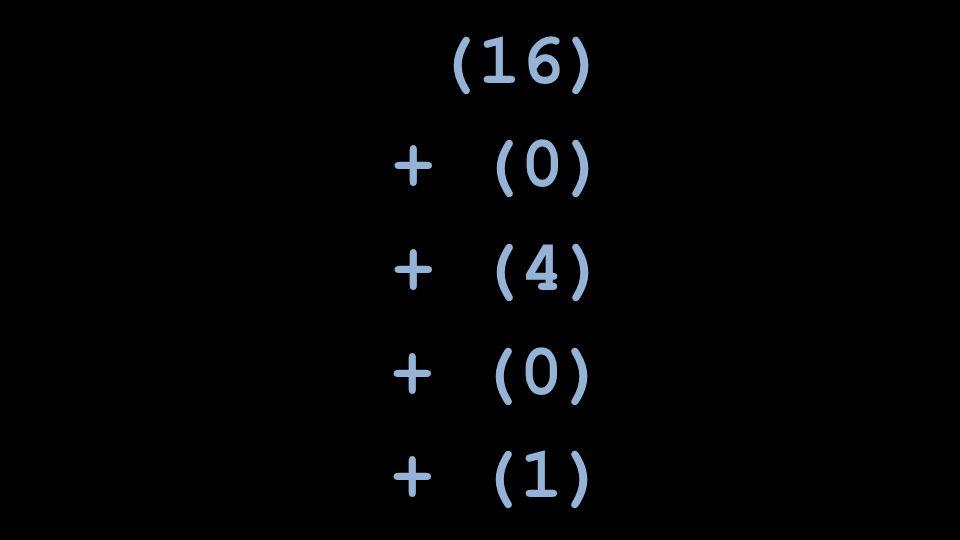 (16) + (0) + (4) + (0) + (1)